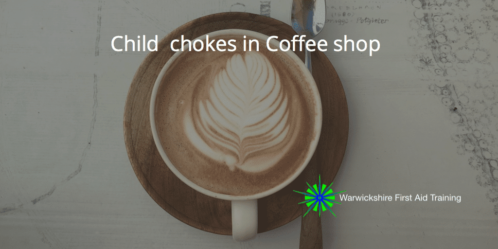 child chokes in coffee shop