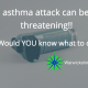 asthma attacks can be damn scary
